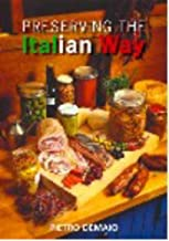 Preserving The Italian Way: A Collection Of Old Style Casalinga Italian Recipes
