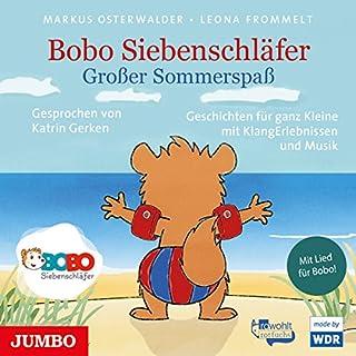 Großer Sommerspaß     Bobo Siebenschläfer              Autor:                                                                                                                                 Markus Osterwalder                               Sprecher:                                                                                                                                 Kathrin Gerken                      Spieldauer: 53 Min.     8 Bewertungen     Gesamt 3,4