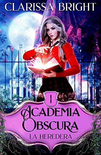Academia Obscura: La Heredera : Una joven bruja encuentra a sus hombres en la academia mágica