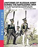 Uniforms of Russian army during the Napoleonic war vol.15: The Guards: Heavy and light...