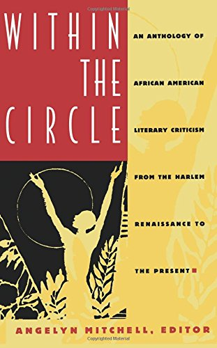 Compare Textbook Prices for Within the Circle: An Anthology of African American Literary Criticism from the Harlem Renaissance to the Present Edition Unstated Edition ISBN 9780822315445 by Mitchell, Angelyn