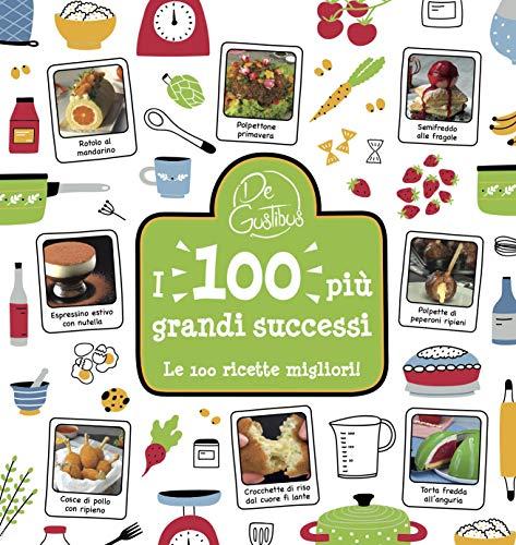 De Gustibus - I 100 più grandi successi: Le 100 ricette migliori!