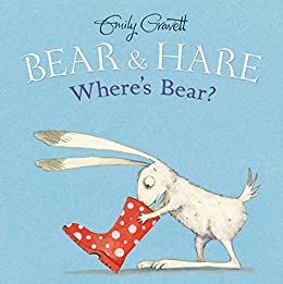 Bear & Hare -- Where's Bear? by [Emily Gravett]