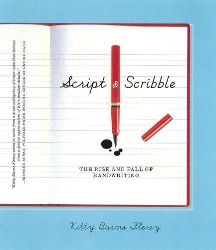 Script and Scribble: The Rise and Fall of Handwriting