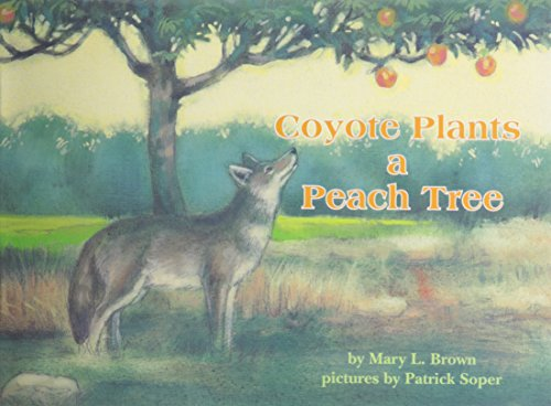 Coyote Plants a Peach Tree (Books for Young Learners)