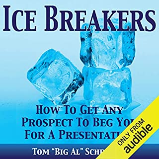 Ice Breakers! How To Get Any Prospect To Beg You For A Presentation Titelbild