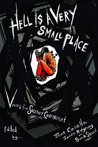 Image of Hell Is a Very Small Place: Voices from Solitary Confinement