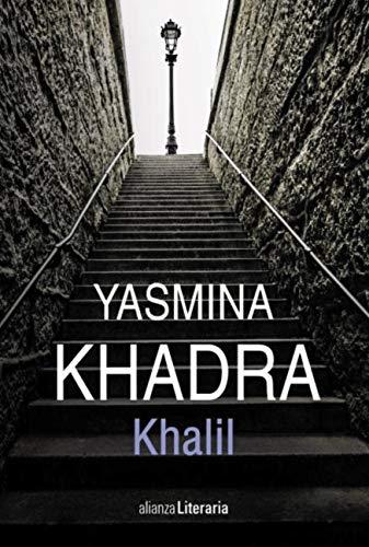 Khalil (Alianza Literaria (AL)) de [Yasmina Khadra, Wenceslao-Carlos Lozano]