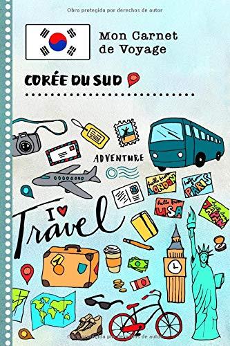 Coree du Sud Carnet de Voyage: Journal de bord avec...
