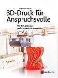 3D-Druck für Anspruchsvolle
