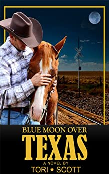 Blue Moon Over Texas (Lone Star Cowboys Book 2) by [Tori Scott]
