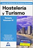 Cuerpo de profesores de enseñanza secundaria. Hostelería y turismo. Temario. Volumen iv (Profesores Eso - Fp 2012)
