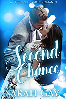 Second Chance (Terrence Family Romance Book 2) by [Sarah Gay]