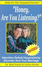 Honey Are You Listening?: Attention Deficit/Hyperactivity Disorder and Your Marriage