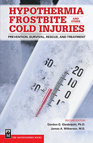 Hypothermia, Frostbite, and Other Cold Injuries: Prevention, Survival, Rescue, and Treatment, 2nd Edition (English Edition)