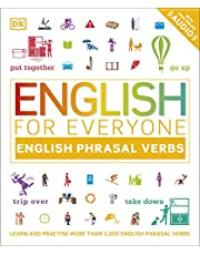 English for Everyone English Phrasal Verbs: Learn and Practise More Than 1,000 English Phrasal Verbs