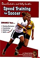 Duane Carlisle's & Kelly Smith's Speed Training for Soccer
