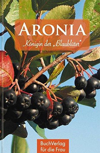 Aronia - Königin der Blaublüter (Minibibliothek)