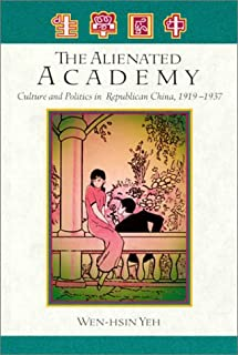 The Alienated Academy – Culture & Politics in Republican China 1919–1937