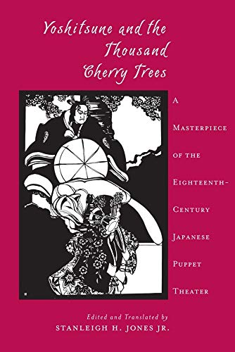 Jr., S: Yoshitsune and the Thousand Cherry Trees - A Masterp (Translations from the Asian Classics)