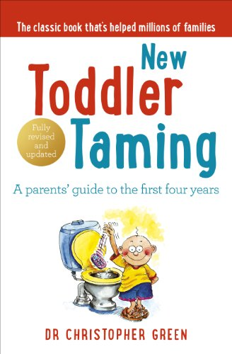 New Toddler Taming: The world's bestselling parenting guide fully revised and updated (English Edition)