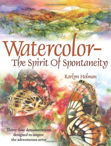 By Karlyn Holman - Watercolor The Spirit Of Spontaneity (2/14/08)