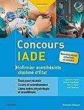 Concours IADE - Infirmier anesthésiste diplômé d'Etat - Tout pour réussir : cours et entraînement
