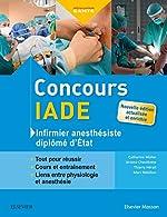 Concours IADE - Tout pour réussir : cours et entraînement de Catherine Muller