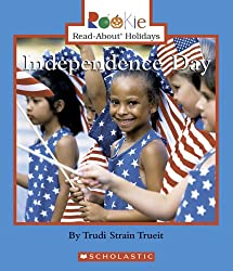Image: Independence Day (Rookie Read-About Holidays), by Trudi Strain Trueit (Author), Cecilia Minden-Cupp PH.D. (Consultant Editor). Publisher: Childrens Pr (September 1, 2006)