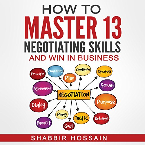 How to Master 13 Negotiating Skills and Win in Business audiobook cover art