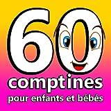 60 Comptines pour Enfants et Bébés