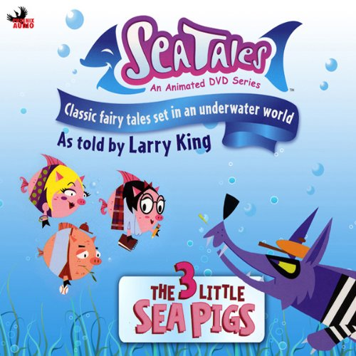 Sea Tales: The 3 Little Sea Pigs audiobook cover art