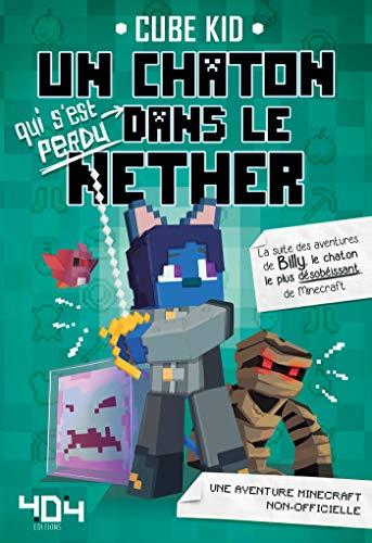 Un chaton (qui s'est perdu) dans le Nether - Tome 2 - Minecraft