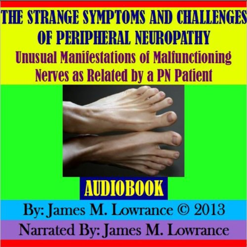 The Strange Symptoms and Challenges of Peripheral Neuropathy cover art