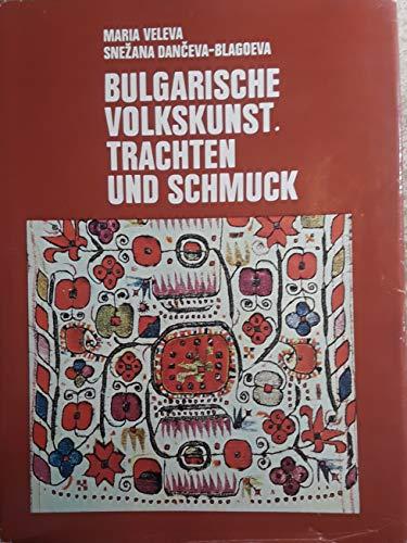 Bulgarische Volkskunst : Trachten u. Schmuck