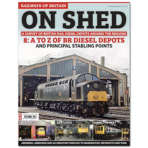 Railways of Britain - On Shed #8 - A to Z of BR Diesel Depots
