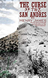 The Curse of the San Andres: The True Story of Lost Gold and Adventure in the Desert Southwest