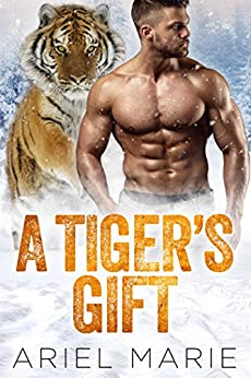 A Tiger's Gift by [Ariel Marie]