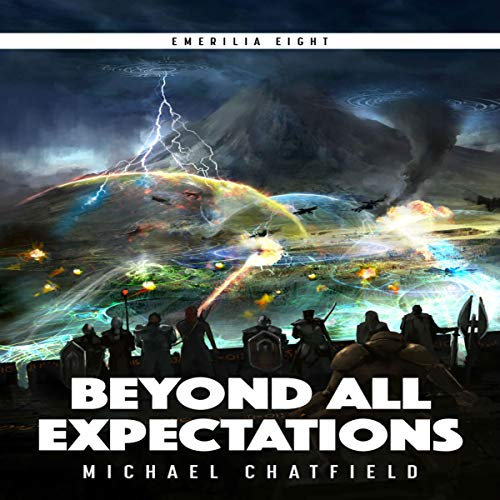 Beyond All Expectations     Emerilia, Book 8              By:                                                                                                                                 Michael Chatfield                               Narrated by:                                                                                                                                 Tristan Morris                      Length: 12 hrs and 50 mins     623 ratings     Overall 4.8