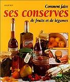 Comment faire ses conserves de fruits et de légumes