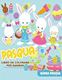 Pasqua libro da colorare per bambini: 30 immagini carine e divertenti coniglietti pasquali, conigli, fiori, abiti pasquali, uova pasquali, regali ... Età 3-6, 8,5 x 11 pollici (21,59 x 27,94)