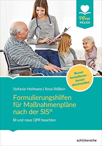 Formulierungshilfen für Maßnahmenpläne nach der SIS®: BI und neue QPR beachten