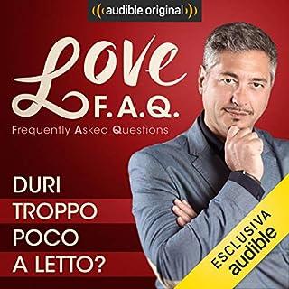 Duri troppo poco a letto?     Love F.A.Q. con Marco Rossi              Di:                                                                                                                                 Marco Rossi                               Letto da:                                                                                                                                 Marco Rossi                      Durata:  14 min     13 recensioni     Totali 4,3