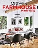 Modern Farmhouse Made Easy: Simple Ways to Mix New &...