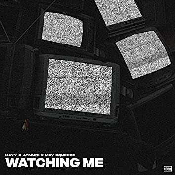 Watching Me (feat. Aymuni & May Squeeze)