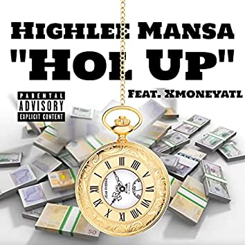 Hol Up (feat. Xmoneyatl)