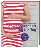Alles über meine Schwangerschaft Tag für Tag: Der Bestseller. Aktualisierte Neuausgabe
