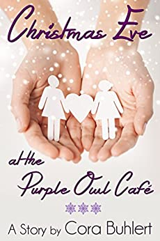 Christmas Eve at the Purple Owl Café: A lesbian holiday romance by [Cora Buhlert]