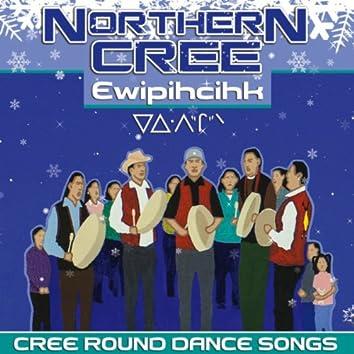 Ewipihcihk - Cree Round Dance Songs