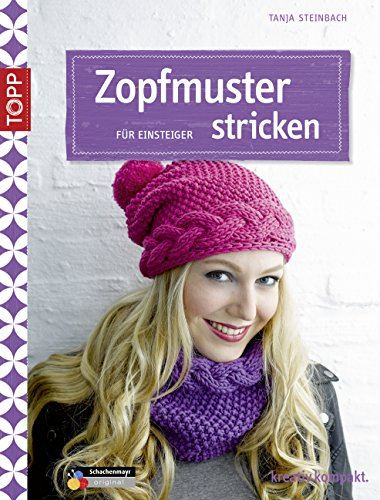 Zopfmuster stricken für Einsteiger: Start it! (kreativ.kompakt.)